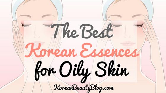 Best Oily Skin Korean Essences – KoreanBeautyBlog.com